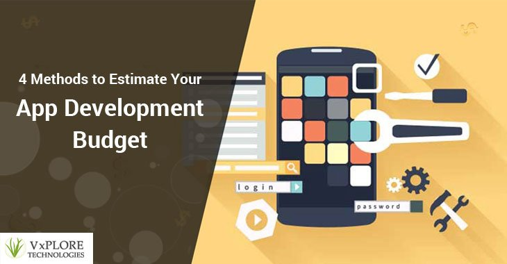 4 Methods to Estimate Your App Development Budget