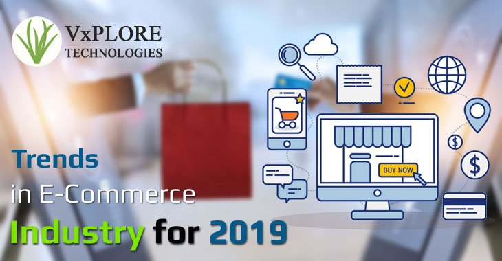 Trends in E-Commerce Industry for 2019