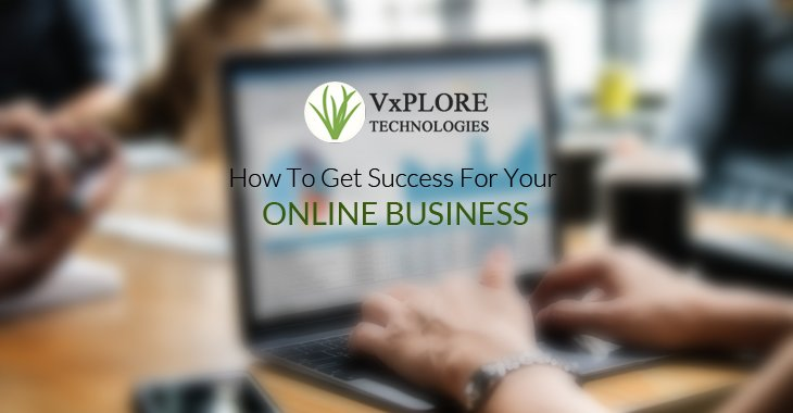 How To Get Success For Your Online Business