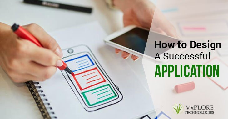 How to Design A Successful Application