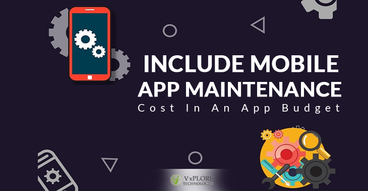 Include Mobile App Maintenance Cost In An App Budget