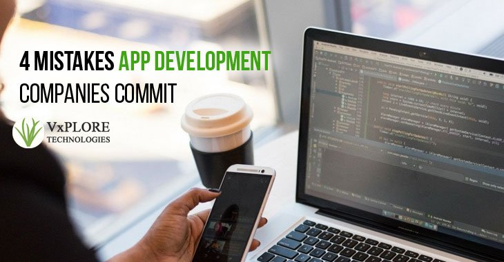 4 Mistakes App Development Companies Commit