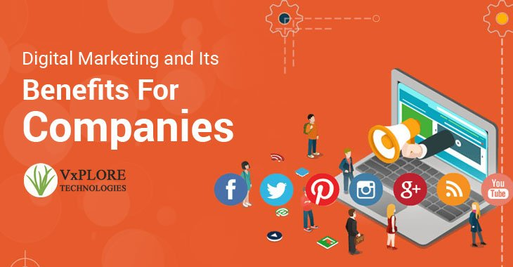Digital Marketing & Its Benefits For Companies