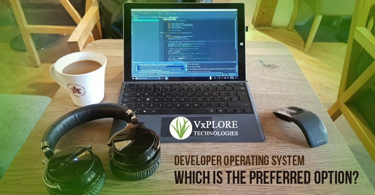 Developer Operating System – Which Is The Preferred Option?