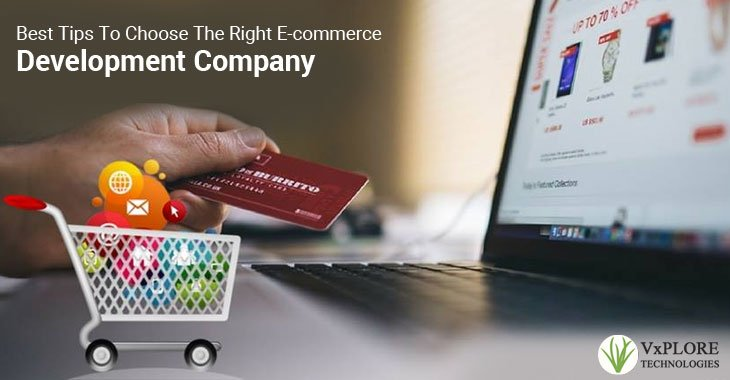 Best Tips To Choose The Right E-commerce Development Company