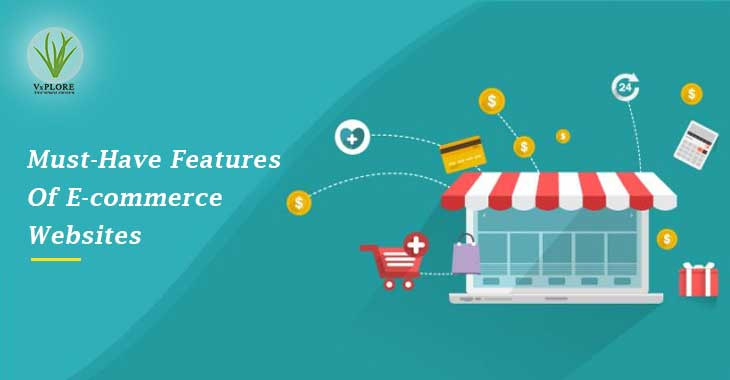 Must-Have Features Of E-commerce Websites