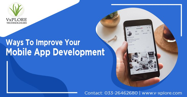 Ways To Improve Your Mobile App Development