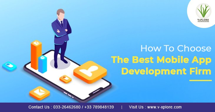 How To Choose The Best Mobile App Development Firm