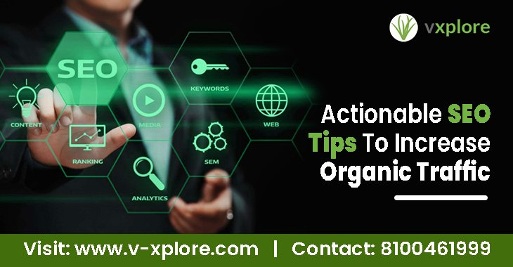 Actionable SEO Tips To Increase Organic Traffic